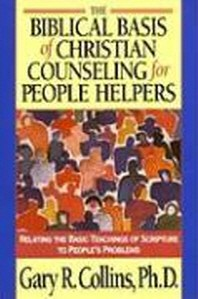 Biblical Basis of Christian Counseling for People