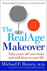RealAge Makeover : Take Years Off Your Looks and Add Them to Your Life
