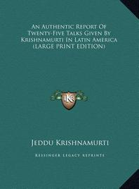 An Authentic Report of Twenty-Five Talks Given by Krishnamurti in Latin America