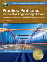Practice Problems for the Civil Engineering PE Exam: a Companion to the Civil Engineering Reference