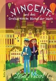 Vincent und das Grossartigste Hotel der Welt