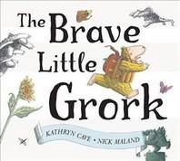 Brave Little Grork