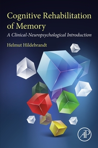 Cognitive Rehabilitation of Memory  A Clinical-Neuropsychological Introduction