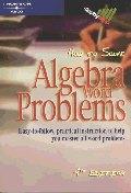 How to Solve Algebra Word Problems (4/E)