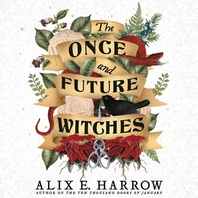 The Once and Future Witches Lib/E