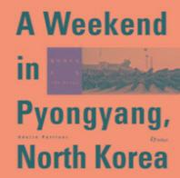 A Weekend in Pyongyang, North Korea(평양에서의 휴일)(한영 병기 화보집)(양장본 HardCover)