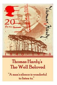 Thomas Hardy's the Well Beloved