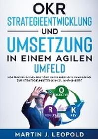 OKR - Strategieentwicklung und Umsetzung in einem agilen Umfeld