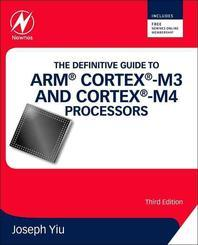 The Definitive Guide to Arm(r) Cortex(r)-M3 and Cortex(r)-M4 Processors