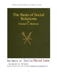 윤리적 심리학의연구에서 본 사회적관계의 기초.The Basis of Social Relations, by Daniel G. Brinton