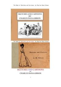 찰스 다나 깁손의 스케치와 카툰 만화.The Book of Sketches and Cartoons, by Charles Dana Gibson