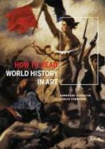 How to Read World History in Art : From the Code of Hammurabi to September 11