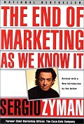 END OF MARKETING AS WE KNOW IT