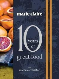 Marie Claire: 10 Years of Great Food with Michele Cranston (일본원서요리책)
