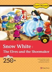 Snow White The Elves and the Shoemaker(CD1장포함)(Happy Readers Basic 6)