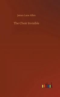 [해외]The Choir Invisible (Hardcover)