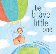 [해외]Be Brave Little One (Hardcover)