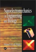 Nanoelectromechanics in Engineering and Biology (Nano- And Microscience, Engineering, Technology and