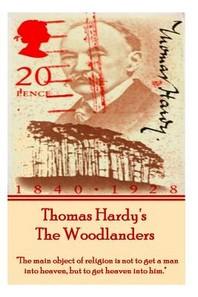 Thomas Hardy's the Woodlanders