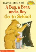 Bug, a Bear, and a Boy Go to School (Hello Reader)
