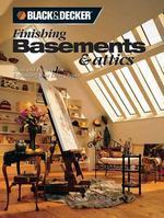 Finishing Basements and Attics : Ideas and Projects for Expanding Your Living Space