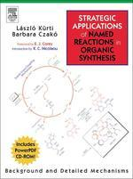 Strategic Applications of Named Reactions in Organic Synthesis : Background and Detailed Mechanisms