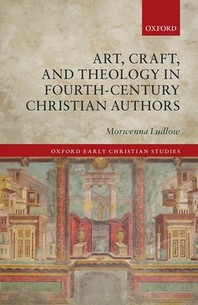 [해외]Art, Craft, and Theology in Fourth-Century Christian Authors