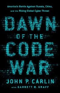 [해외]Dawn of the Code War (Hardcover)