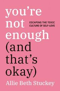 [해외]You're Not Enough (and That's Okay)
