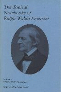 The Topical Notebooks of Ralph Waldo Emerson, Volume 3
