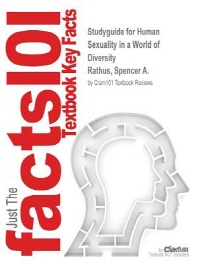 Studyguide for Human Sexuality in a World of Diversity by Rathus, Spencer A., ISBN 9780205954476