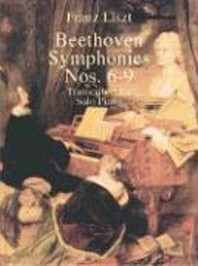 Beethoven Symphonies Nos. 6-9 : Transcribed for Solo Piano