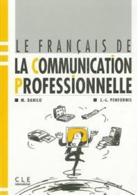 Francais de la Communication Professionnelle : Livre