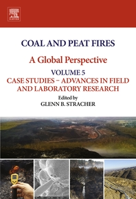 Coal and Peat Fires  A Global Perspective  Volume 5  Case Studies    Advances in Field and Laborator