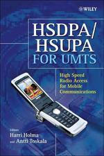 HSDPA / HSUPA for UMTS : High Speed Radio Access for Mobile Communications