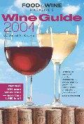 Food & Wine Magazine's Wine Guide 2004