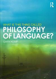 [해외]What Is This Thing Called Philosophy of Language?