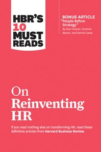 "[해외]Hbr's 10 Must Reads on Reinventing HR (with Bonus Article ""people Before Strategy"" by RAM Charan, Dominic Barton, and Dennis Carey)"