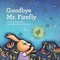 Goodbye Mr. Firefly