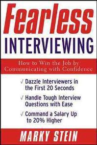 Fearless Interviewing : How to Win the Job by Communicating With Confidence