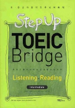 STEP UP TOEIC BRIDGE LISTENINGㆍREADING INTERMEDIATE(CD2장포함)(스텝 업 토익 브릿지 시리즈)