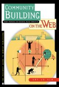 Community Building on the Web : Secret Strategies for