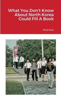 [해외]What You Don't Know About North Korea Could Fill A Book