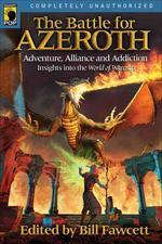 Battle for Azeroth : Adventure, Alliance, and Addiction - Insights into the World of Warcraft