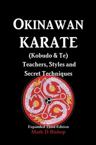 [해외]Okinawan Karate (Kobudo & Te) Teachers, Styles and Secret Techniques
