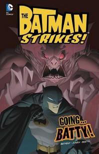 Going...Batty!
