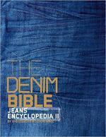 Denim Bible : Jeans Encyclopedia II: Post-Millennium Edition