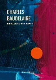 [해외]Charles Baudelaire - Die Blumen des Boesen (Les Fleurs du Mal)