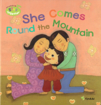 She Comes Round the Mountain(미국 유치원 영어동요 Sing Together 51)(양장본 HardCover)