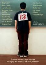 13 : Thirteen Stories That Capture the Agony And Ecstasy of Being Thirteen